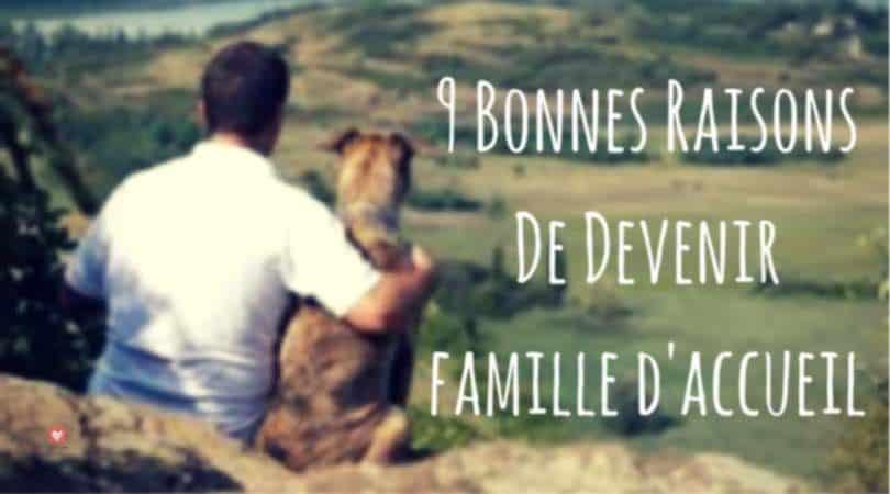 9 bonnes raisons de devenir famille d'accueil » Blog